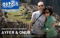 Gezgin Sorular'ın Nisan 2014 Konukları: Ayfer ve Onur