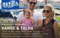 Gezgin Sorular'ın Mayıs 2014 Konukları: Hande ve Talha