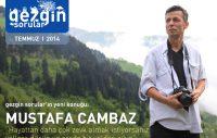 Gezgin Sorular'ın Temmuz 2014 Konuğu: Tarih düşkünü bir gezgin Mustafa Cambaz