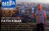 Gezgin Sorular'ın Şubat 2015 Konuğu: Fatih Kibar