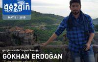 Gezgin Sorular'ın Mayıs 2015 Konuğu: Gökhan Erdoğan