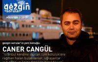 Gezgin Sorular'ın Ağustos 2015 Konuğu: Caner Cangül