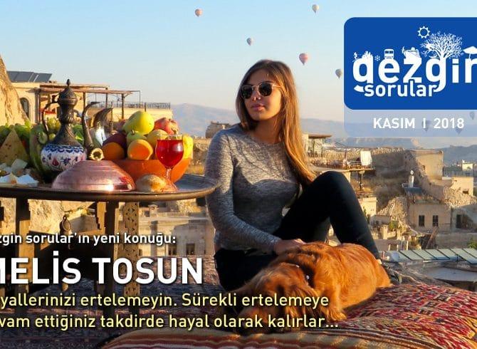 Gezgin Sorular'ın Kasım 2018 Konuğu: Melis Tosun